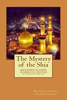 Mystery of the Shia (English Edition) von [Charbonneau, Mateen Joshua]