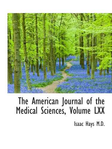 The American Journal of the Medical Sciences, Volume LXX