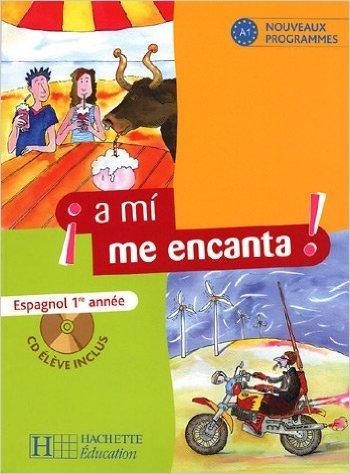 Espagnol 1re année a mi me encanta ! (1CD audio) de Odile Cleren Montaufray ,Isabel Hidalgo ,Michelle Froger ( 31 janvier 2007 )