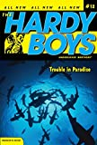 Trouble in Paradise (Hardy Boys (All New) Undercover Brothers)