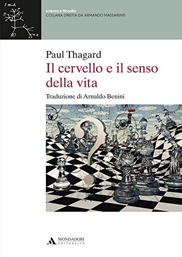 IL CERVELLO E IL SENSO DELLA VITA IL CERVELLO E IL SENSO DELLA VITA @ di [Thagard, Paul]
