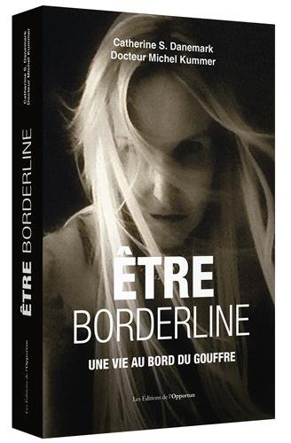 Etre borderline par Catherine Danemark, Michel Kummer