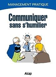 Communiquer sans s'humilier