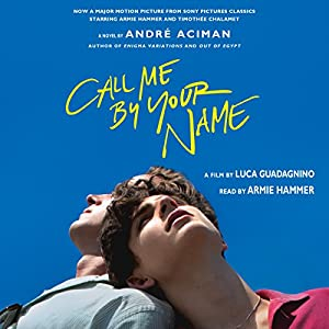 Call Me By Your Name A Novel Horbuch Download Amazon De Andre