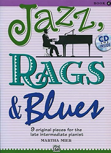 Jazz, Rags & Blues, Bk 4: 9 Original Pieces for the Late Intermediate Pianist, Book & CD
