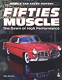 Fifties Muscle: The Dawn of High Performance (Muscle Car Colour History)