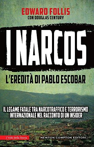 I narcos. L'eredità di Pablo Escobar