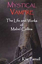Mystical Vampire: The Life and Works of Mabel Collins