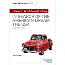 My Revision Notes: Edexcel AS/A-level History: In search of the American Dream: the USA, c1917–96