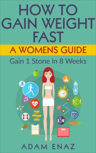 How To Gain Weight Fast A Womens Guide Gain 1 Stone In 8 Weeks