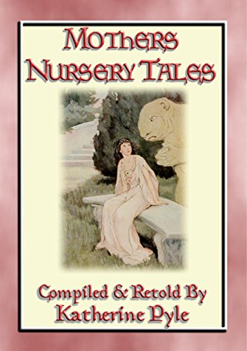 MOTHER'S NURSERY TALES - 34 of your best-loved fairy tales: 34 illustrated fairy tales from across the world (English Edition)
