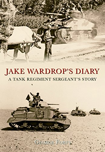 [Jake Wardrop's Diary: A Tank Regiment Sergeant's Story] (By: George Forty) [published: March, 2010]