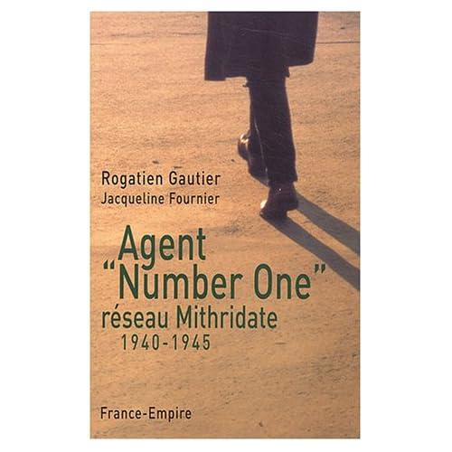 Agent 'Number One' du réseau Mithridate 1940-1945