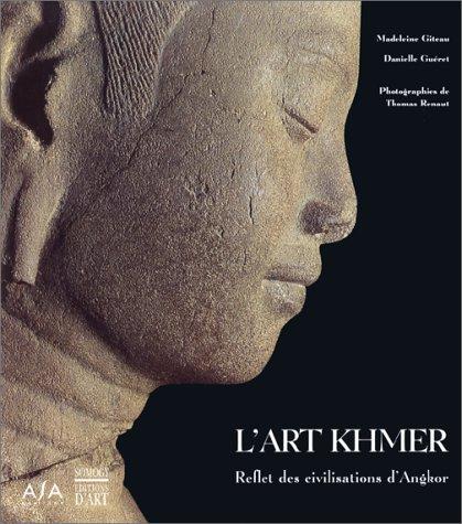 L'art Khmer - Reflets des Civilisations d'Angkor