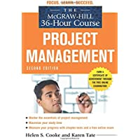 The McGraw-Hill 36-Hour Course: Project Management, Second