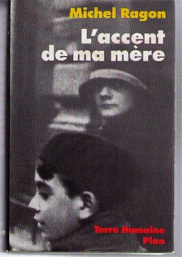 L'Accent de ma mère : Une mémoire vendéenne par Michel Ragon