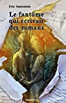 Le fantôme qui écrivait des romans: Roman fantastique jeunesse par Sanvoisin