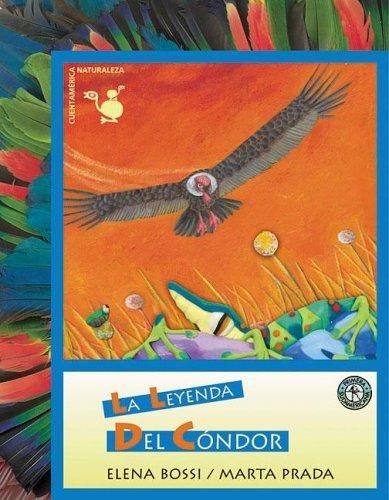 La leyenda del condor / The Legend of Condor (Cuentamerica Naturaleza) por Elena Bossi