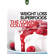 Weight Loss Superfoods: Recipes to Help You Lose Weight Without Calorie Counting or Exercise (Master Collection) (English Edition)