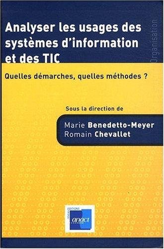 Analyser les usages des systèmes d'information et des TIC : Quelles démarches, quelles méthodes ? par Marie Benedetto-Meyer