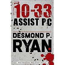 10-33 Assist PC (Mike O'Shea Crime Fiction Book 1)