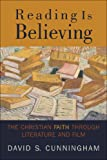 Image de Reading Is Believing: The Christian Faith through Literature and Film