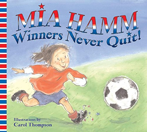 Winners Never Quit! por Mia Hamm