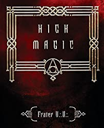 High Magick: Theory and Practice
