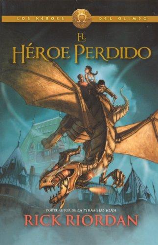 El Heroe Perdido (the Lost Hero) (Los Heroes Del Olimpo)