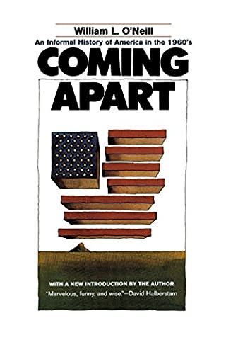 Coming Apart: An Informal History of America in the 1960s