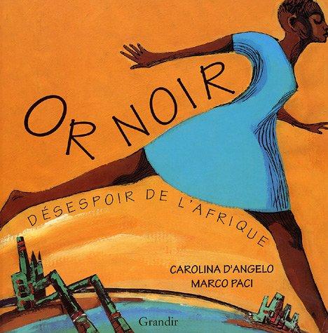 Or noir : Désespoir de l'Afrique