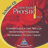 Dorn-Bader Physik Sek. II, Schüler-CD-ROMs : Schwingungen und Wellen, Interferenzphänomene, Deterministisches Chaos, 1 CD-ROM Füw Windows 95 und höher/ NT 4.0 -