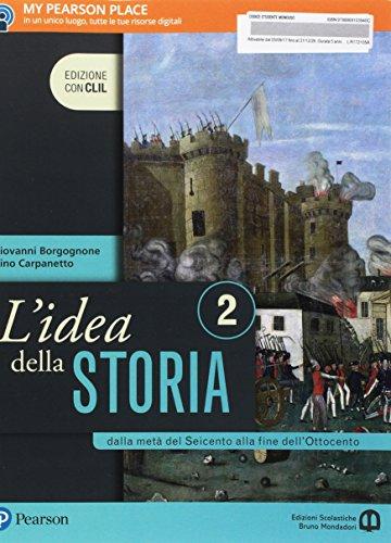 L'idea della storia. Con CLIL. Per le Scuole superiori. Con e-book. Con espansione online: 2
