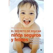 El secreto de educar ni???os seguros y felices (Secrets of the Baby Whisperer for Toddlers) (Spanish Edition) by Tracy Hogg (2004-05-02)