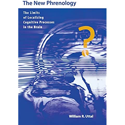New Phrenology: The Limits of Localizing Cognitive Processes in the Brain (Life & Mind: Philosophical Issues in Biology & Psychology)