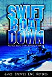 Swift Boat Down: The Real Story of the Sinking of PCF-19