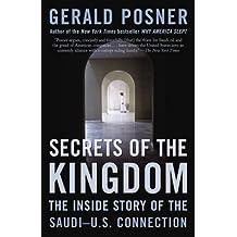 Secrets of the Kingdom: The Inside Story of the Saudi-U.S. Connection