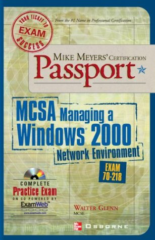 Mike Meyers' MCSA Managing a Windows 2000 Network Environment Passport (Exam 70-218) (Mike Meyers Certification) por Walter J. Glenn