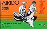 Aikido (en bandes dessinées), tome 2. Le 4e Kyu et les Ko-Budo