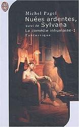 La comédie inhumaine Tome 1 : Nuées ardentes suivi de Sylvana