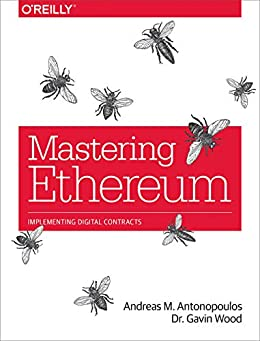 Mastering Ethereum: Building Smart Contracts and DApps (English Edition) van [Antonopoulos, Andreas M., D., Gavin Wood Ph.]
