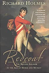 [Redcoat: The British Soldier in the Age of Horse and Musket] (By: Richard Holmes) [published: October, 2002]