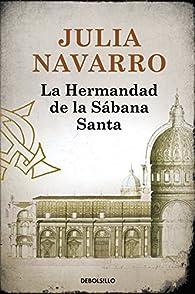 La hermandad de la Sábana Santa par Julia Navarro