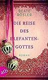 Beate Rösler: Die Reise des Elefantengottes