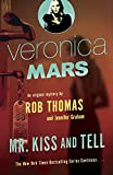 Veronica Mars (2): An Original Mystery by Rob Thomas: Mr. Kiss and Tell (Veronica Mars Series, Band 2)