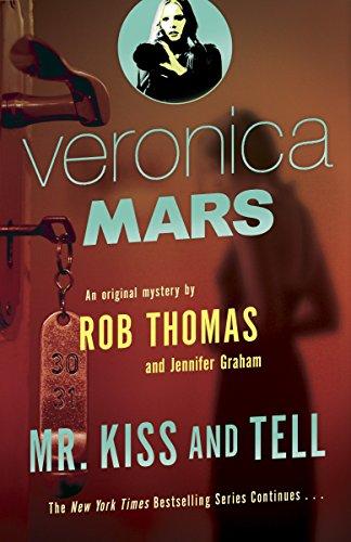 Veronica Mars (2): An Original Mystery by Rob Thomas: Mr. Kiss and Tell