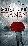 Schmutzige Tränen: Psychothriller von Ilona Bulazel