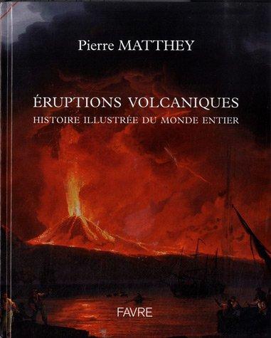 Eruptions volcaniques : Histoire illustrée du monde entier