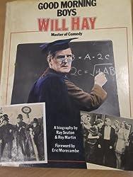 Good Morning Boys: Will Hay, Master of Comedy