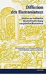 Diffusion des Humanismus: Studien zur nationalen Geschichtsschreibung europäischer H...